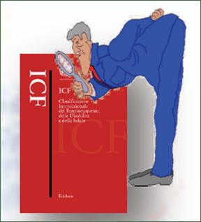 I.C.F. – La Classificazione Internazionale del Funzionamento della disabilita' e della salute