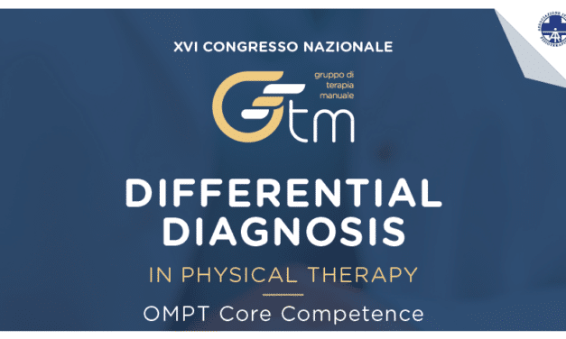 XVI CONGRESSO NAZIONALE GTM – DIFFERENTIAL DIAGNOSIS IN PHYSICAL THERAPY – OMPT Core Competence