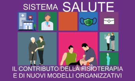 Sistema Salute: il contributo della fisioterapia e di nuovi modelli organizzativi