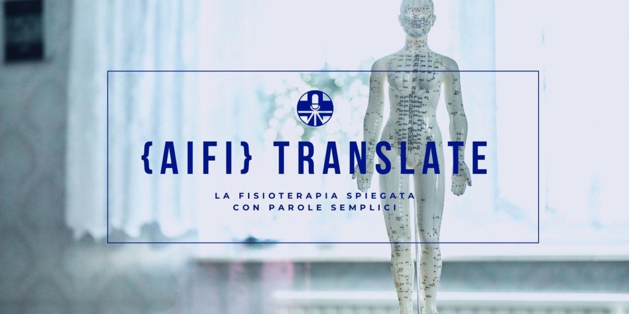AIFI Translate: il podcast che racconta la fisioterapia con parole semplici